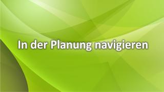 In der Planung navigieren